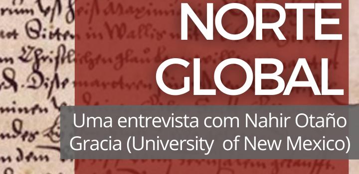 Atlântico Norte Global: uma entrevista com Nahir Otaño Gracia