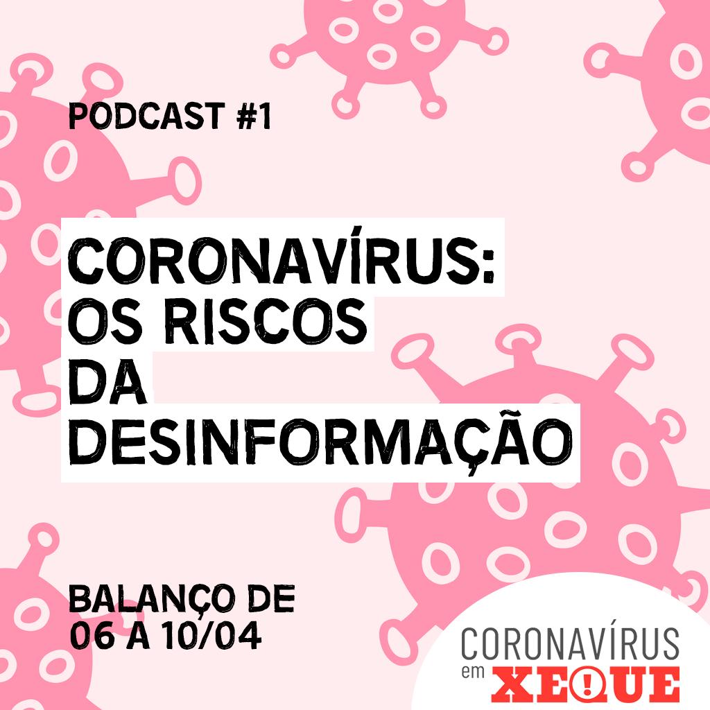 Podcast #1 - Coronavírus: os riscos da desinformação