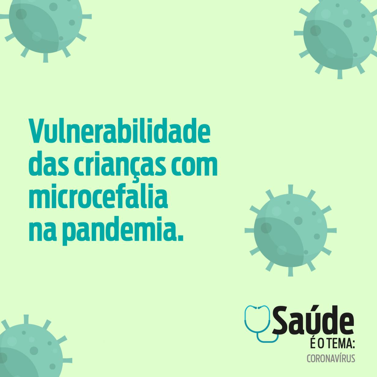 Vulnerabilidade das crianças com microcefalia na pandemia