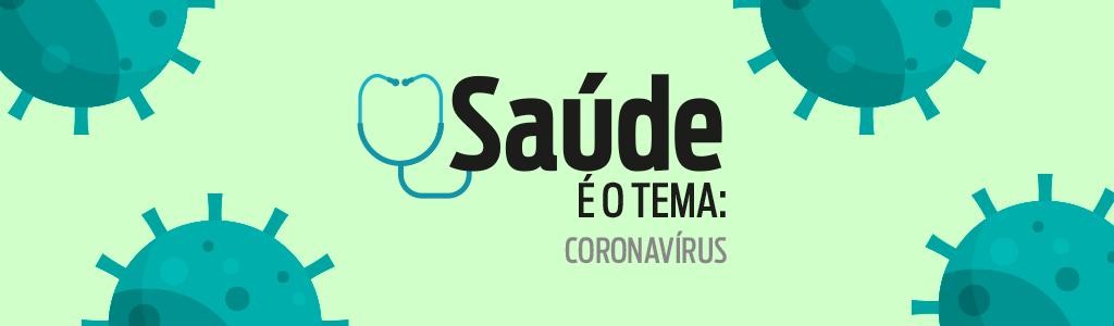 Saúde é o Tema - Especial Coronavírus