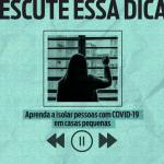 APRENDA A ISOLAR PESSOAS COM COVID-19 EM CASAS PEQUENAS