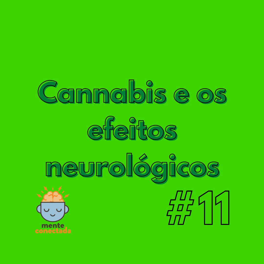 Cannabis e os efeitos neurológicos